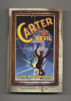 Carter Beats the Devil: A Novel - 1st Edition/1st Printing