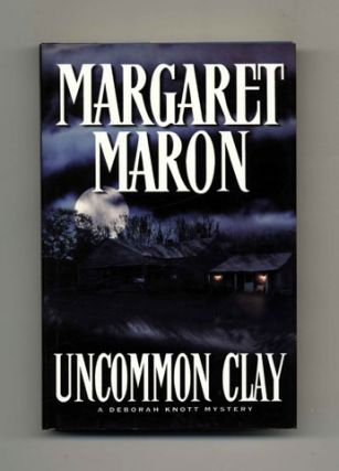 Uncommon Clay - 1st Edition/1st Printing. Margaret Maron