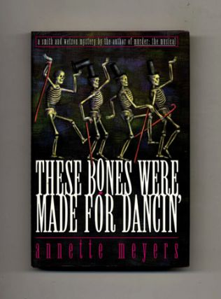 These Bones Were Made For Dancin' -1st Edition/1st Printing