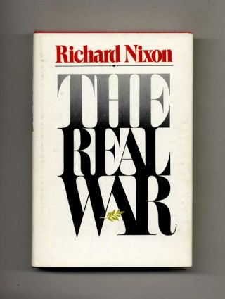 The Real War -1st Edition/1st Printing. Richard Nixon