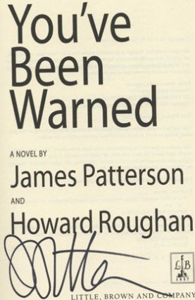 You've Been Warned -1st Edition/1st Printing. James Patterson, Howard Roughan