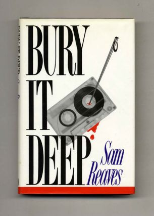 Bury It Deep - 1st Edition/1st Printing