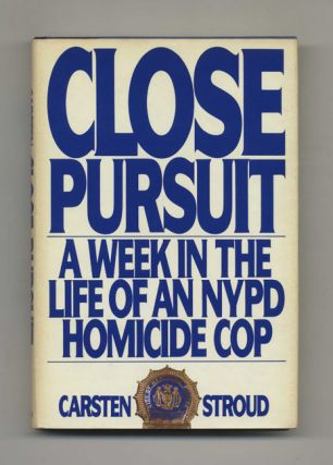 Close Pursuit: A Week in the Life of an NYPD Homicide Cop - 1st Edition/1st Printing