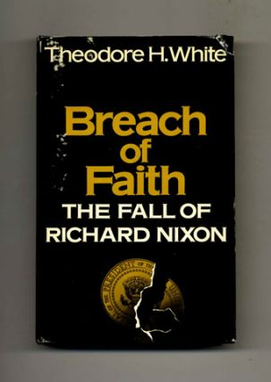 Breach of Faith: the Fall of Richard Nixon -1st Edition/1st Printing
