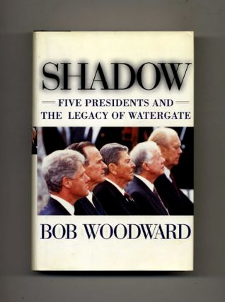 Shadow: Five Presidents and the Legacy of Watergate -1st Edition/1st Printing
