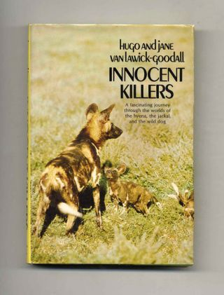 Innocent Killers - 1st Edition/1st Printing. Hugo and Jane Van Lawick-Goodall