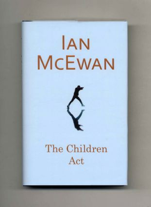 The Children Act - 1st Edition/1st Printing. Ian McEwan