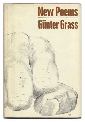 New Poems - 1st US Edition/1st Printing. Günter Grass.
