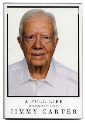 A Full Life, Reflections At Ninety - 1st Edition/1st Printing. Jimmy Carter.