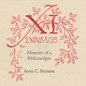 XI LXIVmos - Memoirs Of A Bibliomidget. Anne C. and David Bromer