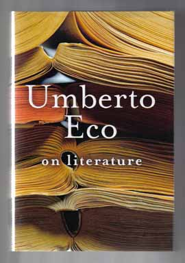 On Literature - 1st US Edition/1st Printing. Umberto Eco