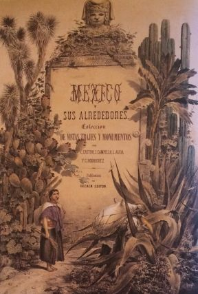 Mexico On Stone. Lithography In Mexico, 1826-1900