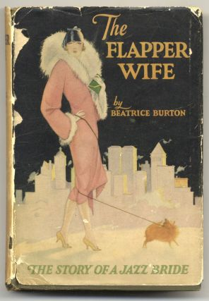 The Flapper Wife, The Story Of A Jazz Bride. Beatrice Burton, Morgan