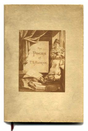 The Poems of Thomas Bailey Aldrich. Illustrated by the Paint and Clay Club
