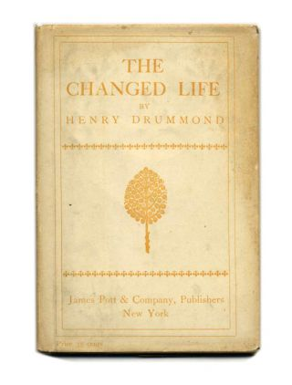 The Changed Life. Henry Drummond.