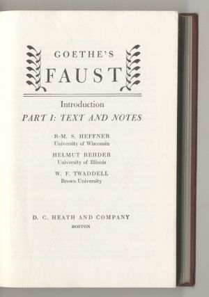 Goethe's Faust Introduction Part 1: Text And Notes. Helmut Rehder R-M. S. Heffner, W. F. Twaddell