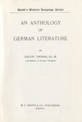 An Anthology Of German Literature. Calvin Thomas L. L. D