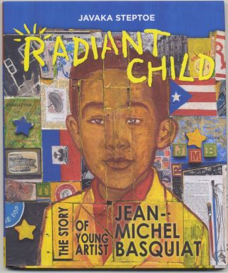 Radiant Child: The Story Of Young Artist Jean-Michel Basquiat First Edition/First Printing....