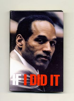 If I Did It - 1st Edition/1st Printing. O. J. Simpson