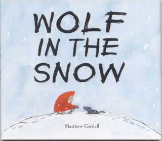 Wolf In The Snow - First Edition/first Printing. Matthew Cordell