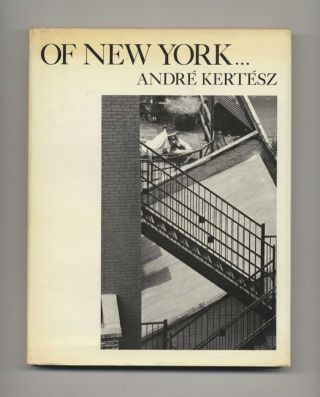 Of New York - 1st Edition/1st Printing. André Kertész