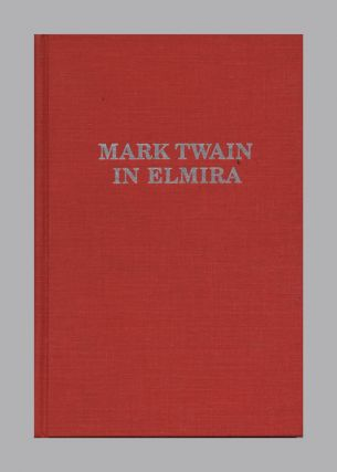 Mark Twain In Elmira - 1st Edition/1st Printing. Robert D. Jerome, Herbert A. Wisbey Jr