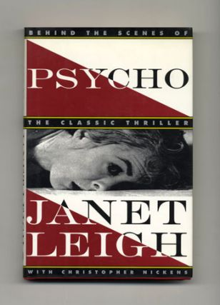 Psycho, Behind The Scenes Of The Classic Thriller - 1st Edition/1st Printing