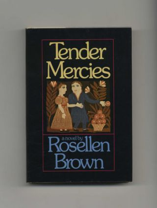 Tender Mercies - 1st Edition/1st Printing