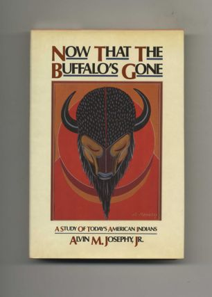 Now That The Buffalo's Gone: A Study Of Today's American Indians - 1st Edition/1st Printing