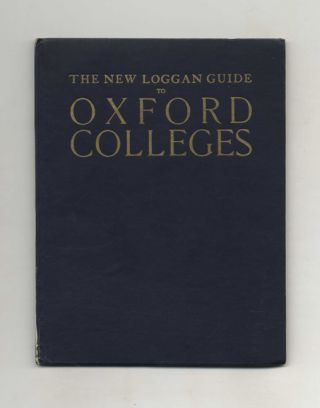 The New Loggan Guide To Oxford Colleges. E. G. Wythycombe, Professor Gilbert Murray