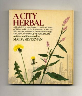 A City Herbal - 1st Edition/1st Printing. Maida Silverman