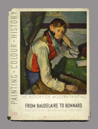 History Of Modern Painting From Baudelaire To Bonnard: The Birth Of A New Vision