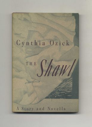 The Shawl - 1st Edition/1st Printing. Cynthia Ozick