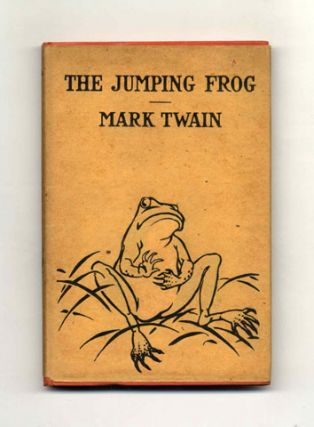 The Jumping Frog - 1st Edition. Mark Twain, Samuel Langhorne Clemens