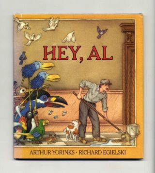 Hey, Al - 1st Edition/1st Printing. Arthur Yorinks