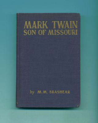Mark Twain Son Of Missouri - 1st Edition/1st Printing. Minnie M. Brashear