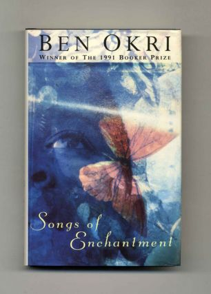 Songs of Enchantment - 1st Edition/1st Printing. Ben Okri