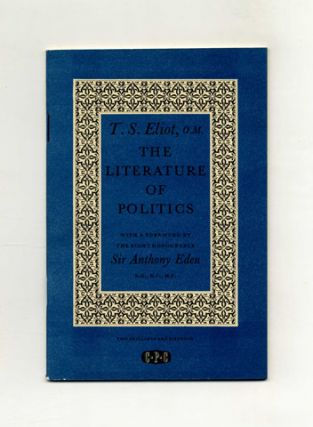 The Literature Of Politics - 1st Edition/1st Printing. T. S. Eliot.