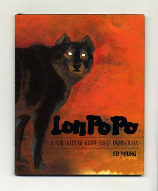 Lon Po Po, A Red-Riding Hood Story From China - 1st Edition/1st Printing. Ed Young