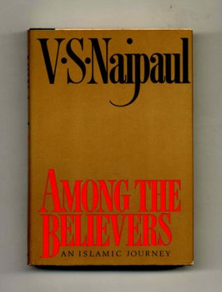 Among The Believers: An Islamic Journey - 1st Trade Edition/1st Printing