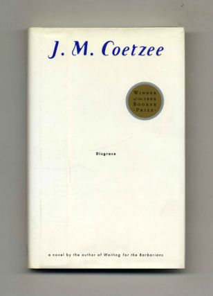 Disgrace - 1st Edition/1st Printing. J. M. Coetzee