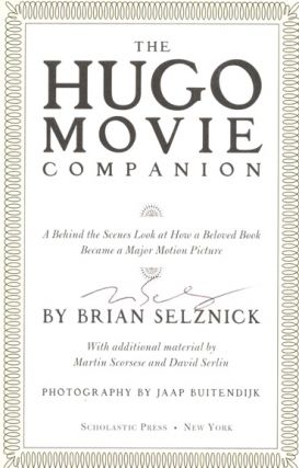 The Hugo Movie Companion - 1st Edition/1st Printing. Brian Selznick
