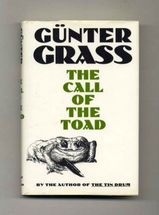 The Call of the Toad [Unkenrufe: Eine Erzählung] - 1st US Edition/1st Printing. Günter...
