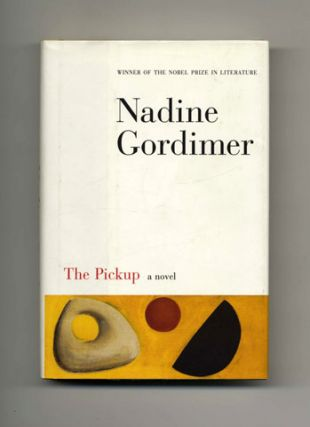 The Pickup - 1st Edition/1st Printing. Nadine Gordimer.