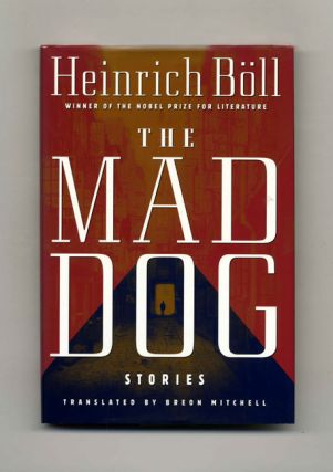 The Mad Dog - 1st US Edition/1st Printing. Heinrich Böll