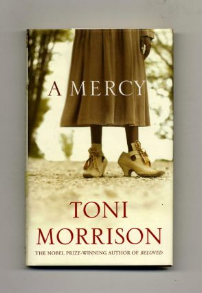 A Mercy - 1st US Edition/1st Printing. Toni Morrison