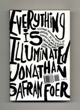 Everything Is Illuminated - 1st Edition/1st Printing. Jonathan Safran Foer.