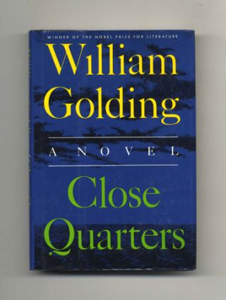 Close Quarters - 1st US Edition/1st Printing. William Golding.