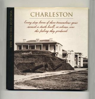 Voices Of The Civil War; Charleston - 1st Edition/1st Printing. Henry Woodhead, Of Time-Life...