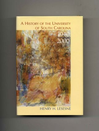 A History Of The University of South Carolina - 1st Edition/1st Printing